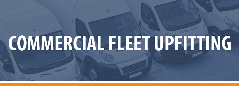 Commercial Fleet Upfitting